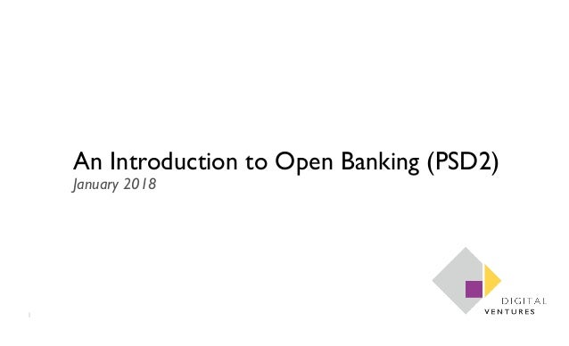 1 An Introduction to Open Banking (PSD2) January 2018