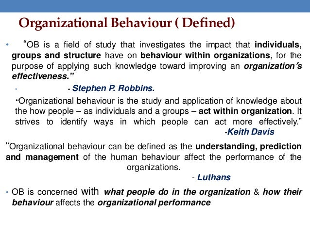 an introduction and an analysis of the organizational behavior Essentials of organizational behavior, 10/e stephen p robbins & timothy a judge chapter 1 introduction to organizational behavior after reading this chapter, you should be able to: define organizational behavior (ob).