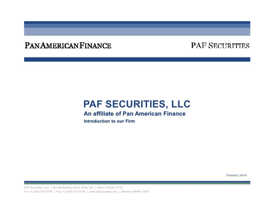 PAF SECURITIES, LLC                                             An affiliate of Pan American Finance                      ...