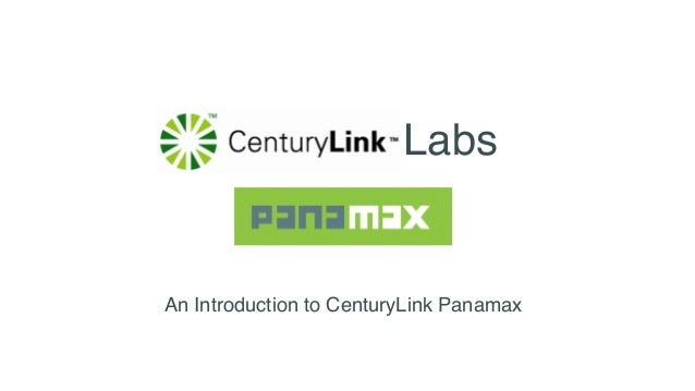 An Introduction to CenturyLink Panamax  Labs