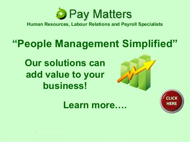 """People Management Simplified"" Our solutions can add value to your business! Learn more…. Human Resources, Labour Relation..."