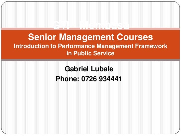 GTI - Mombasa    Senior Management CoursesIntroduction to Performance Management Framework                  in Public Serv...