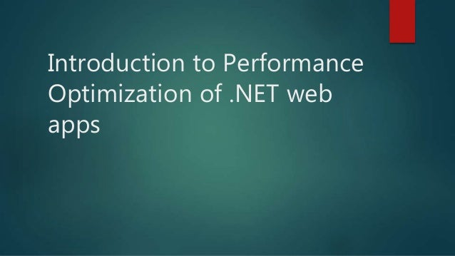 Introduction to Performance Optimization of .NET web apps