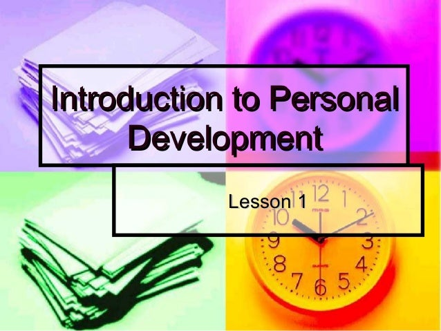 Introduction to PersonalIntroduction to Personal DevelopmentDevelopment Lesson 1Lesson 1