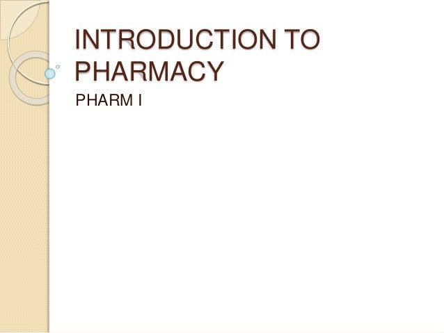 INTRODUCTION TO PHARMACY PHARM I