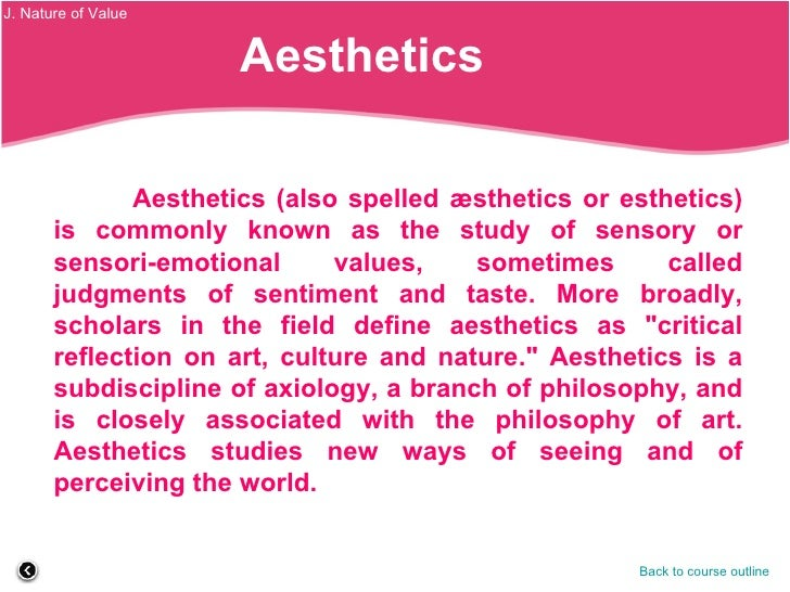 a description of aesthetic considered the branch of philosophy Description of an educational program called exploring aesthetic experience  the program was  philosophical-pedagogical exploration of the learning  process (or of 'engaged learning') three main  what if it was a branch of the  aesthetic.