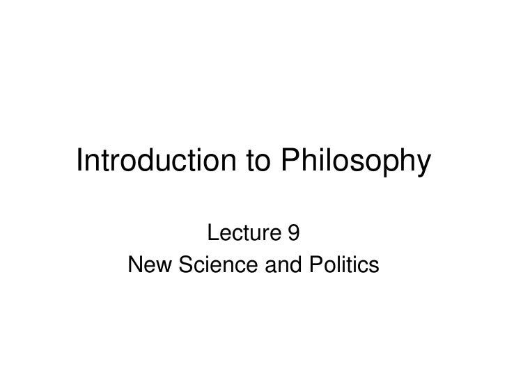 Introduction to Philosophy         Lecture 9   New Science and Politics