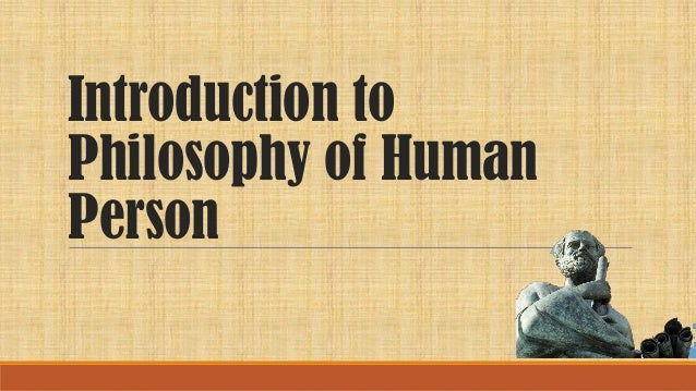 Introduction to Philosophy of Human Person