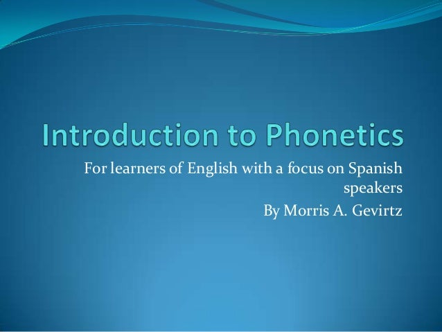 For learners of English with a focus on Spanish speakers By Morris A. Gevirtz