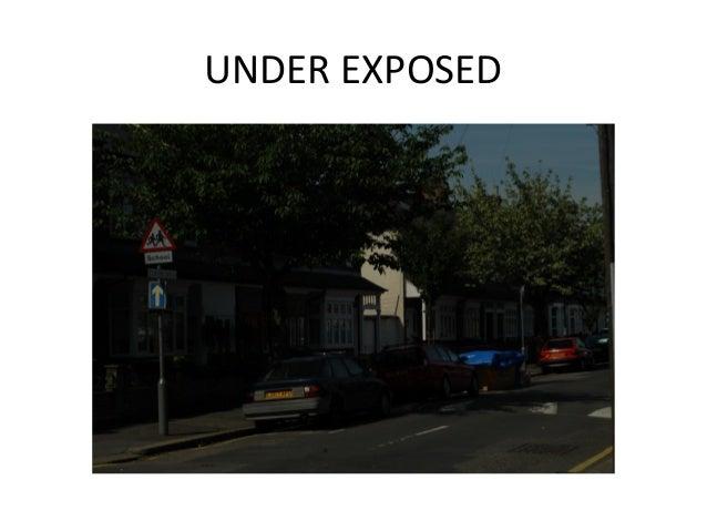 UNDER EXPOSED