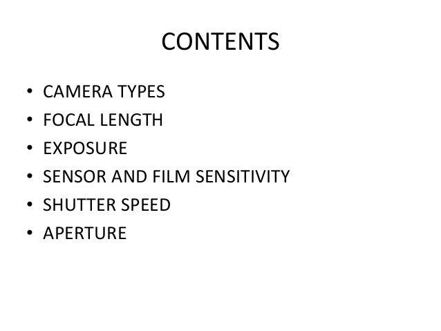 CONTENTS • CAMERA TYPES • FOCAL LENGTH • EXPOSURE • SENSOR AND FILM SENSITIVITY • SHUTTER SPEED • APERTURE