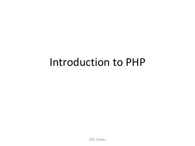 Introduction to PHP M.S. Chahar