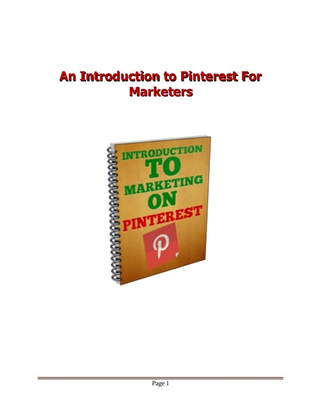 An Introduction to Pinterest ForAn Introduction to Pinterest For MarketersMarketers Page 1
