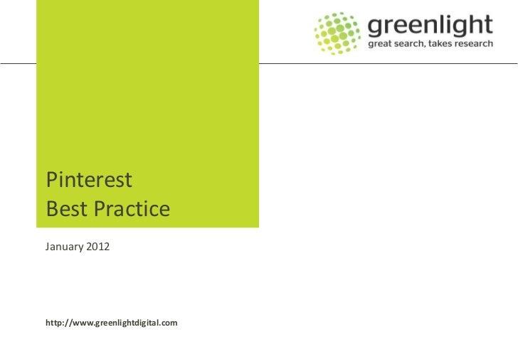 PinterestBest PracticeJanuary 2012http://www.greenlightdigital.com