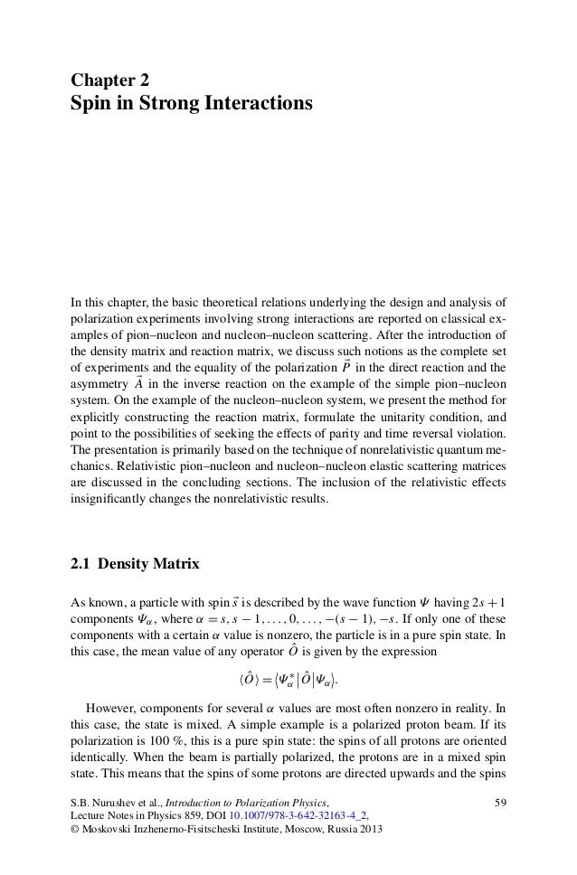 Chapter 2 Spin in Strong Interactions In this chapter, the basic theoretical relations underlying the design and analysis ...