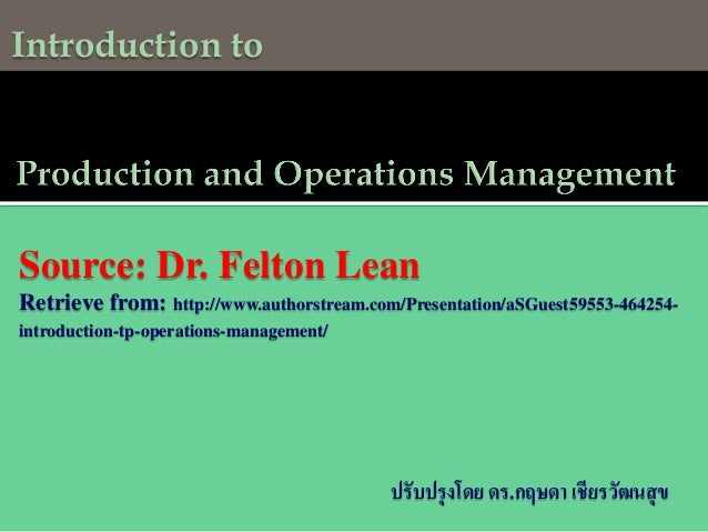 Introduction to  Source: Dr. Felton Lean Retrieve from: http://www.authorstream.com/Presentation/aSGuest59553-464254introd...
