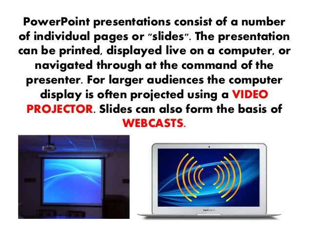 POWERPOINT PROVIDES THREE TYPES OF MOVEMENTS:  Entrance, emphasis, and exit of elements on a slide itself are controlled ...
