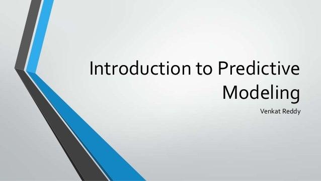 Introduction to PredictiveModelingVenkat Reddy