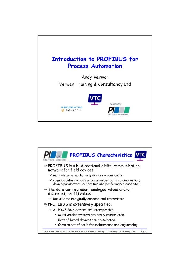 Introduction to PROFIBUS for Process Automation Andy Verwer Verwer Training & Consultancy Ltd  Gold distributor  PROFIBUS ...