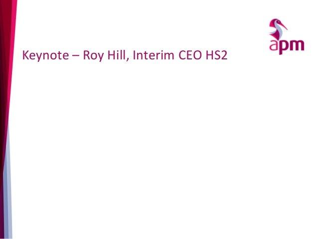 Keynote – Roy Hill, Interim CEO HS2