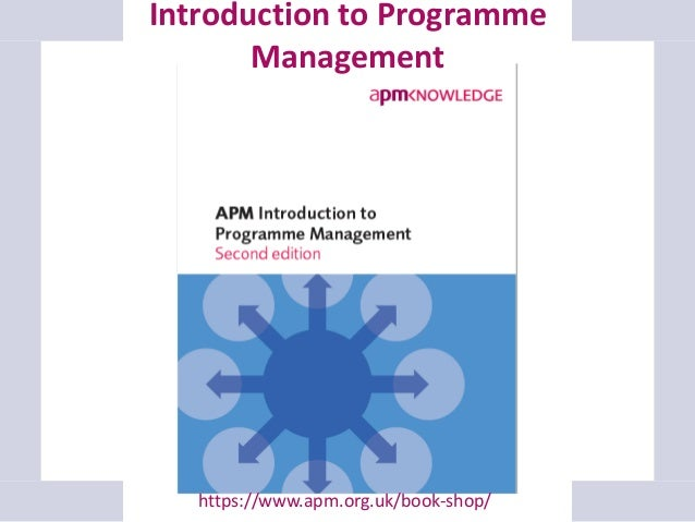 Introduction to Programme Management https://www.apm.org.uk/book-shop/
