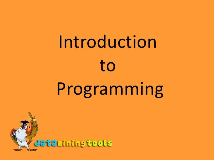 Introduction <br />to<br /> Programming<br />