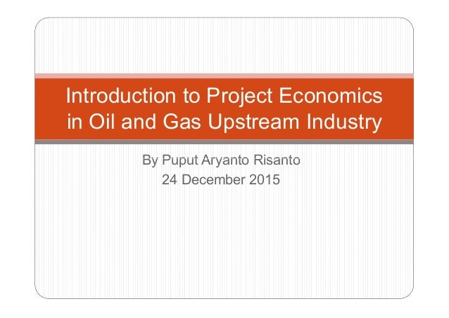 macroeconomic economics and gas oil Increased oil and gas production has brought with it a wide range of benefits to  the us economy not least of which is new employment in 2012 alone 65,000.