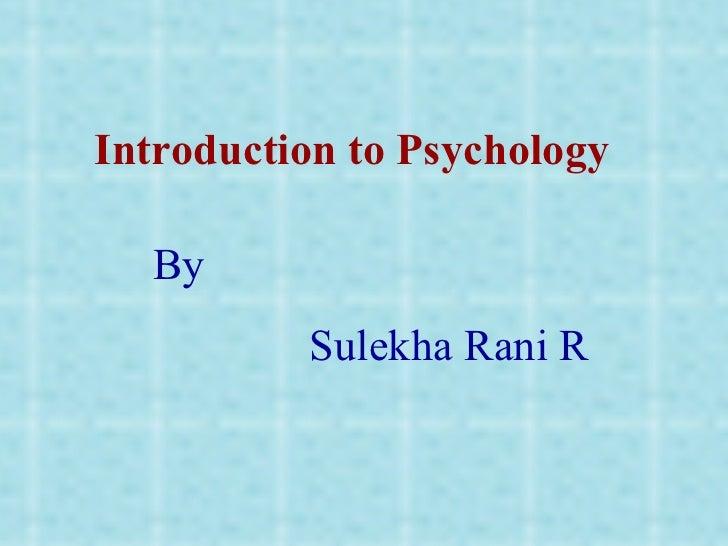 Introduction to Psychology By Sulekha Rani R