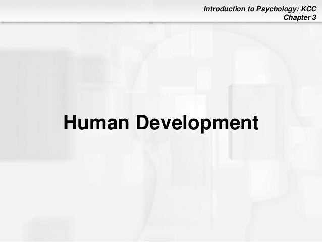 Introduction to Psychology: KCC Chapter 3 Human Development