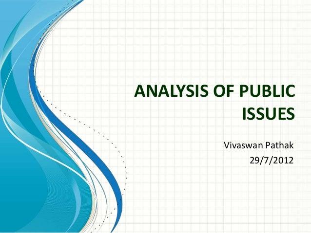ANALYSIS OF PUBLIC ISSUES Vivaswan Pathak 29/7/2012