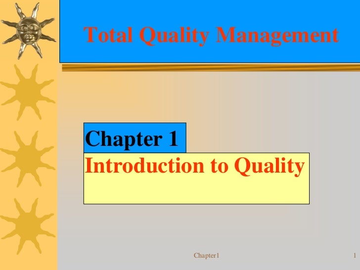 Total Quality ManagementChapter 1Introduction to Quality           Chapter1        1