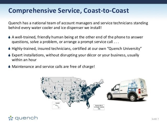 Comprehensive Service, Coast-to-Coast Quench has a national team of account managers and service technicians standing behi...