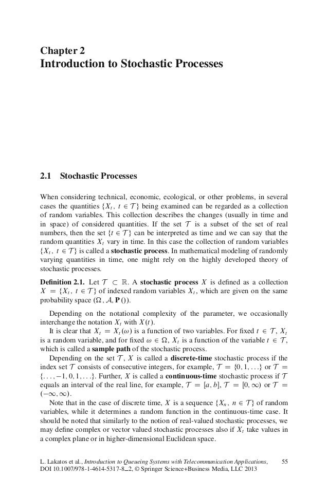 Chapter 2Introduction to Stochastic Processes2.1 Stochastic ProcessesWhen considering technical, economic, ecological, or ...