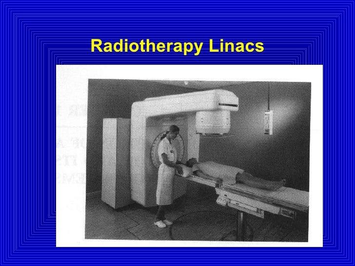 Radiotherapy Linacs