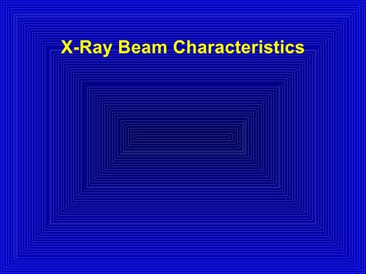 X-Ray Beam Characteristics