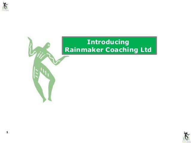 Introducing    Rainmaker Coaching Ltd1