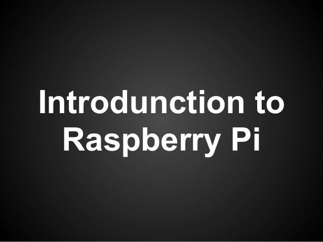 Introdunction to Raspberry Pi
