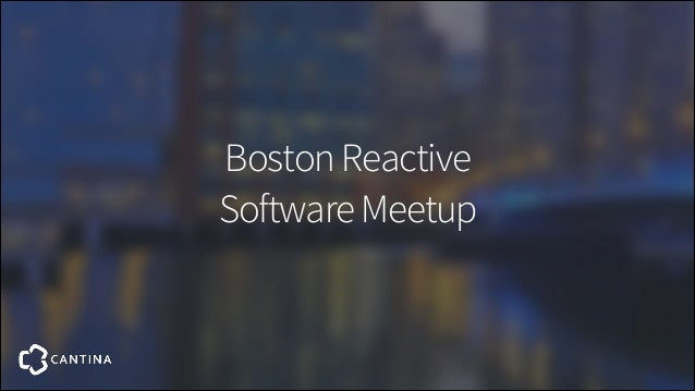 Boston Reactive Software Meetup