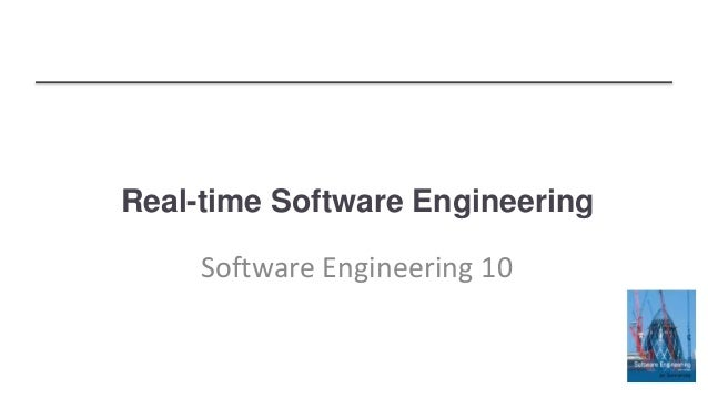 Real-time Software Engineering Software Engineering 10
