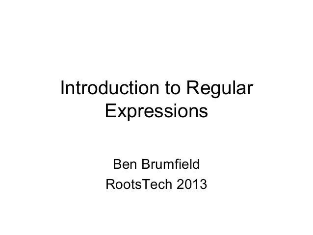Introduction to Regular      Expressions      Ben Brumfield     RootsTech 2013