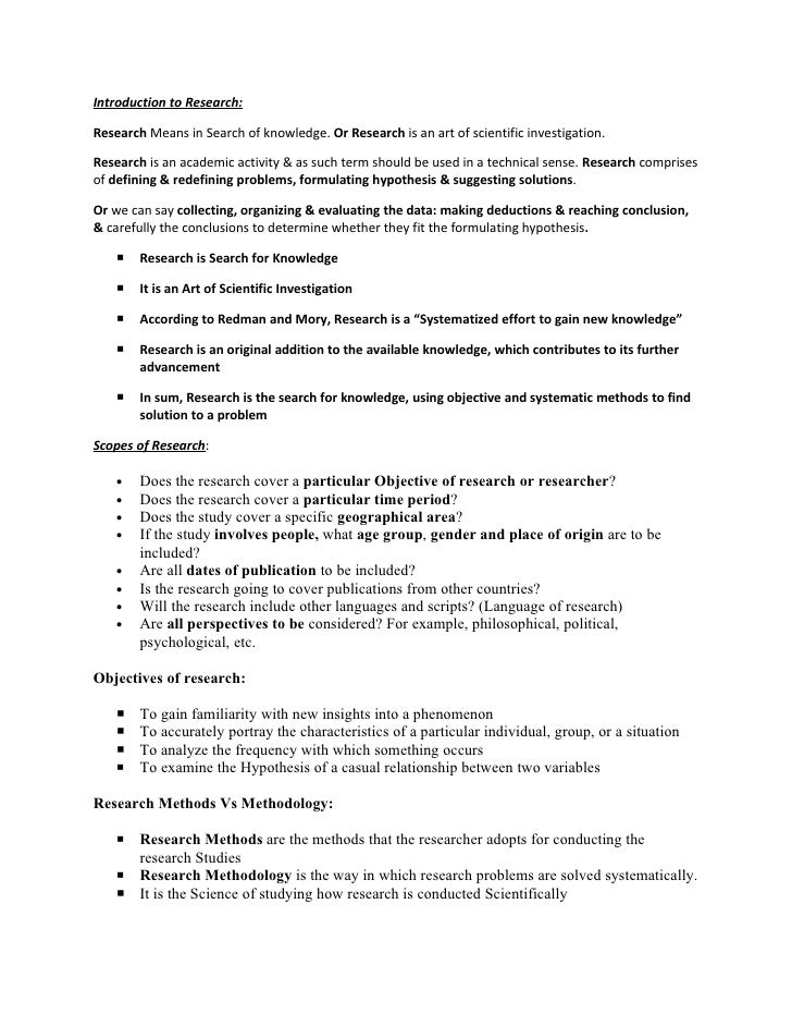 Introduction to Research:  Research Means in Search of knowledge. Or Research is an art of scientific investigation.  Rese...
