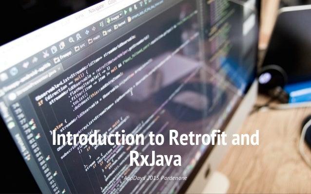 Introduction to Retrofit and RxJava AppDays 2015 Pordenone