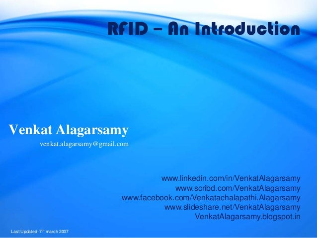 RFID – An IntroductionVenkat Alagarsamy             venkat.alagarsamy@gmail.com                                           ...