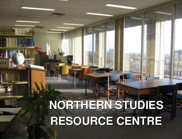 NORTHERN STUDIESRESOURCE CENTRE