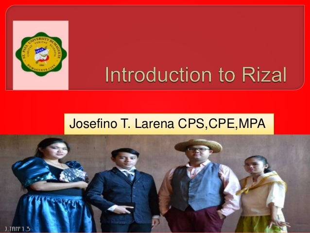 introduction to rizal course To be more critically aware of the patriotic objectives of rizal course as stipulated  in ra  to introduce students to the different political philosophies of rizal.