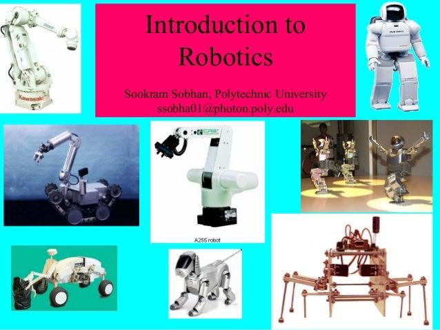 Introduction toRoboticsSookram Sobhan, Polytechnic Universityssobha01@photon.poly.edu