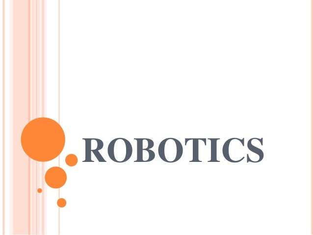 Introduction to robotics, Laws,Classification,Types, Drives