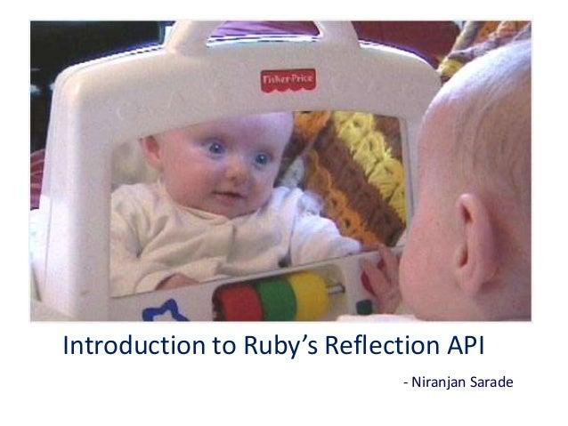 Introduction to Ruby's Reflection API                             - Niranjan Sarade