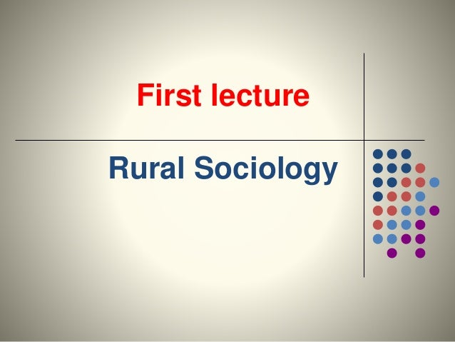 First lecture Rural Sociology