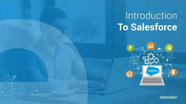 Introduction To Salesforce Salesforce Tutorial For